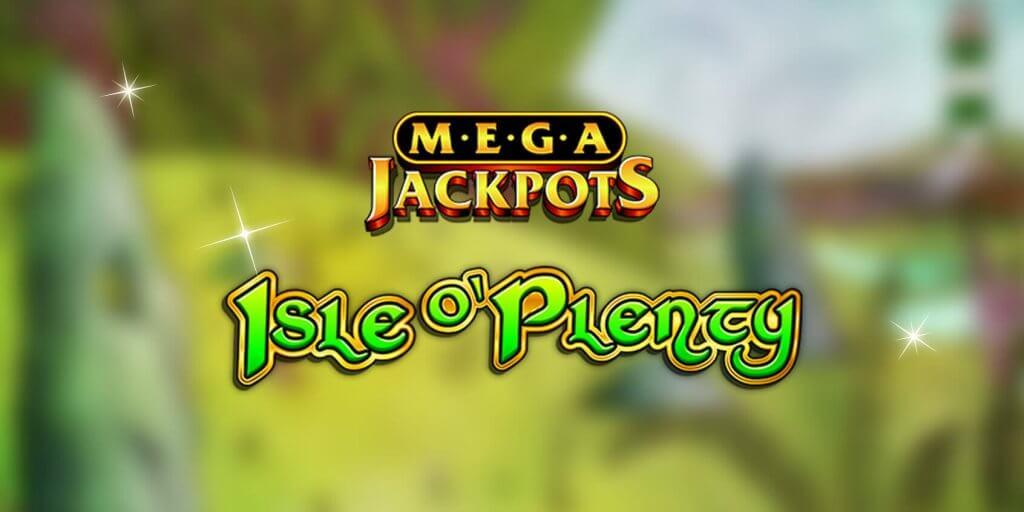 Mega Jackpots Isle O'Plenty 1