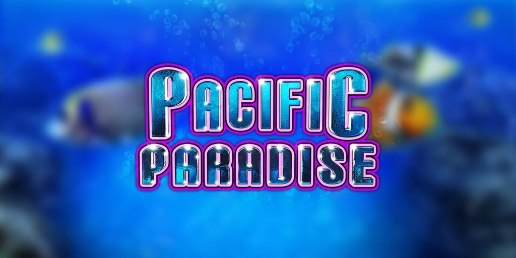 Pacific Paradise Slot (IGT) - Review 1