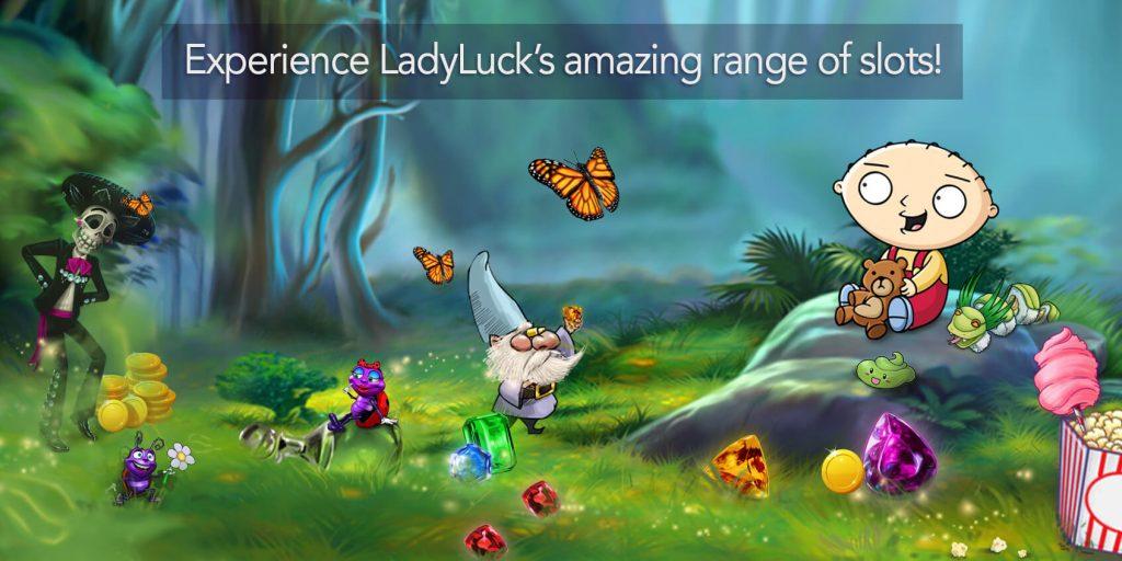 Experience LadyLucks' amazing range of slots! 1