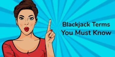 The Blackjack Terms you need to know 5