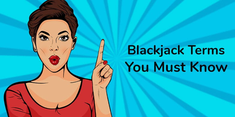 The Blackjack Terms you need to know 1