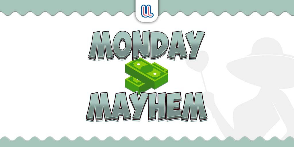 In the mood for Monday Mayhem? 1