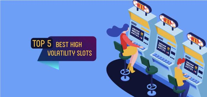Best High Volatility Slots As Chosen By Ladylucks