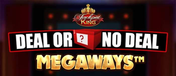Deal Or No Deal slot with Jackpot King Feature