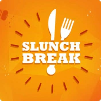 Slunch Break Bonus