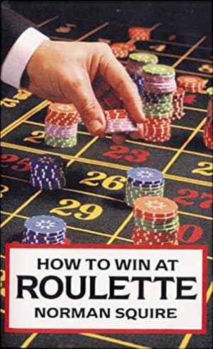 How to Win at Roulette by Norman Squire