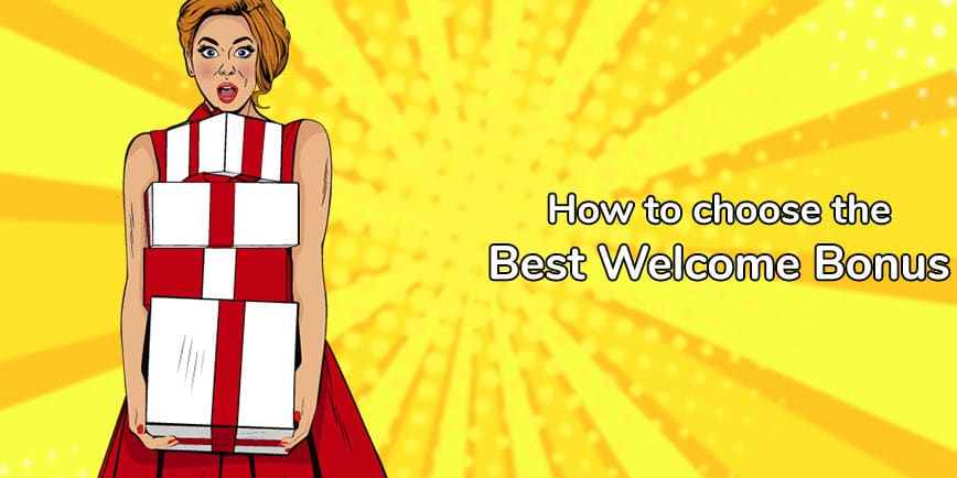 How to choose the best welcome bonus